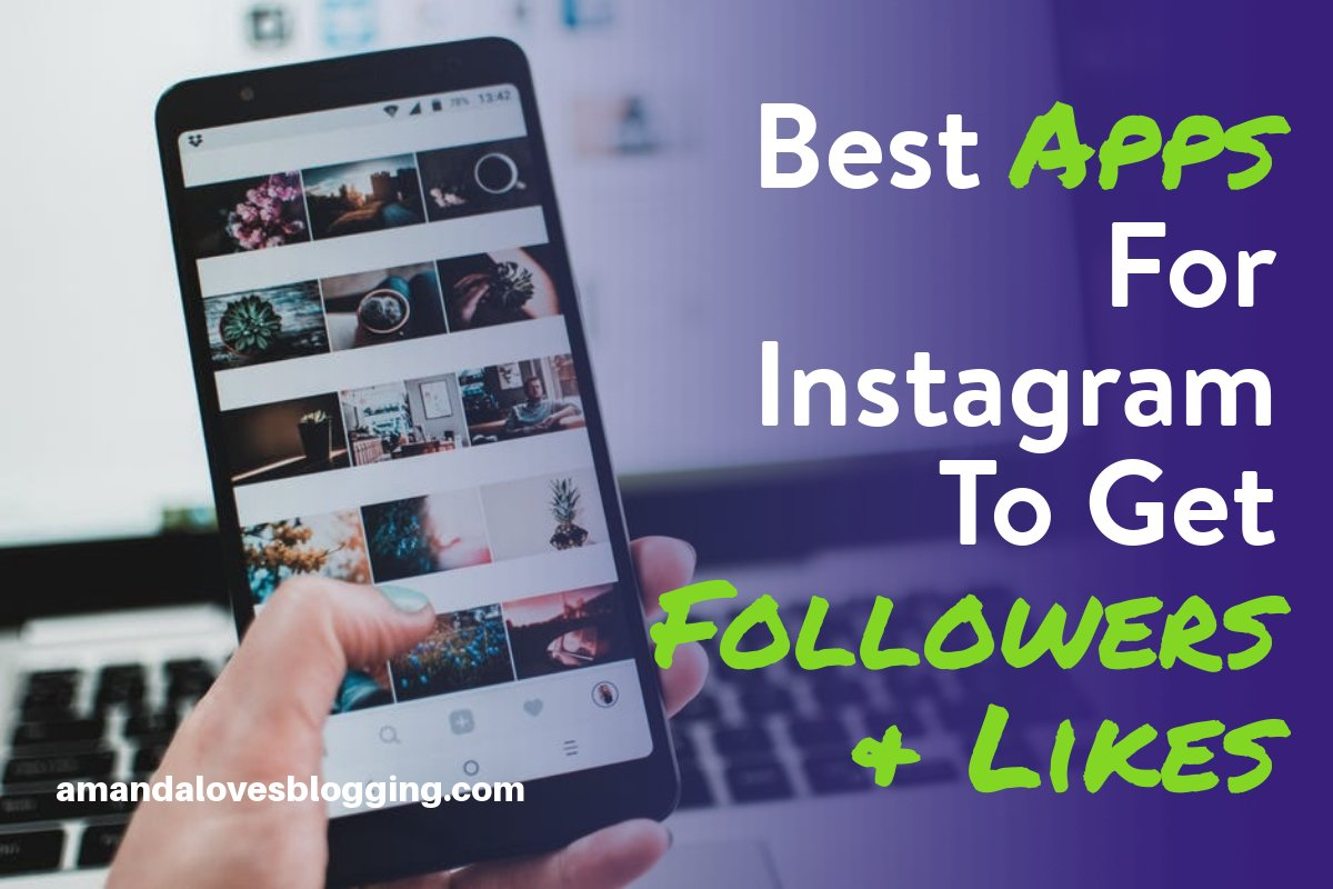 5 Best Apps For Instagram To Gain Followers & Likes in 2019