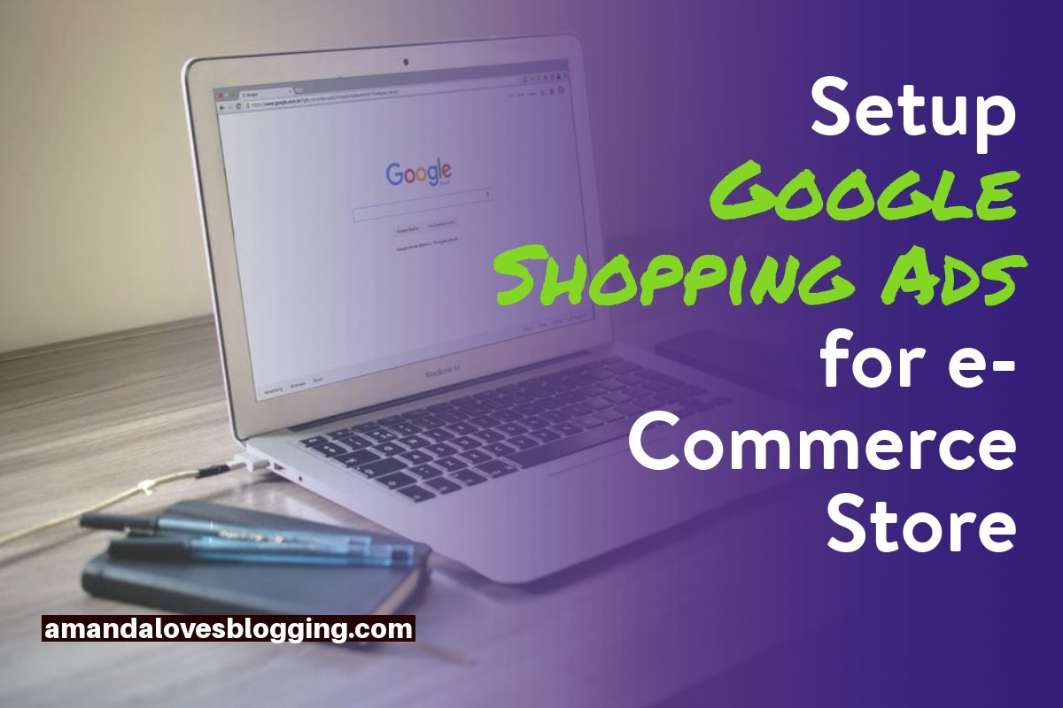 Step by Step Guide to Setup Google Shopping Ads for e-Commerce Store