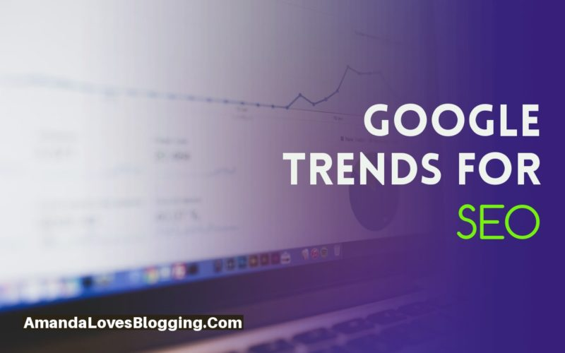 5 Tips to Use Google Trends For Your SEO Strategy in 2020