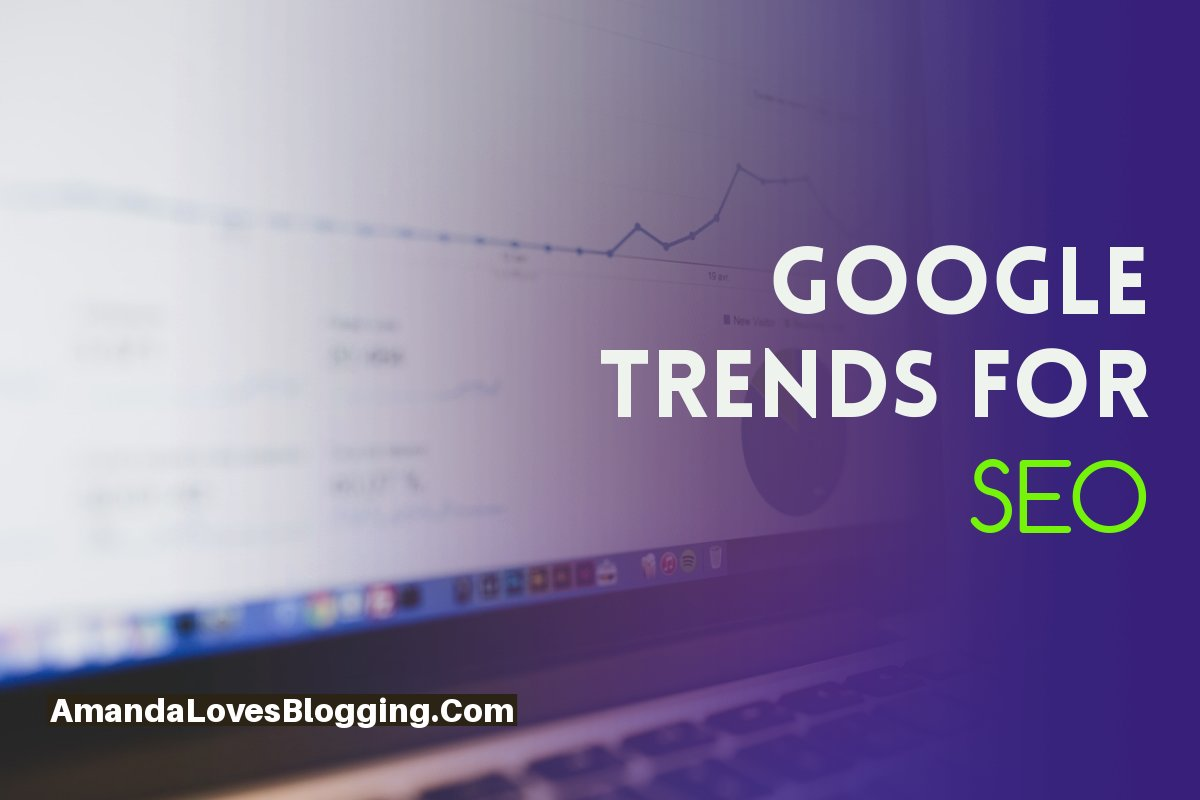 5 Tips to Use Google Trends For Your SEO Strategy in 2019