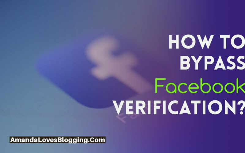 How to Bypass Facebook Photo ID Verification and Phone Number Verification?