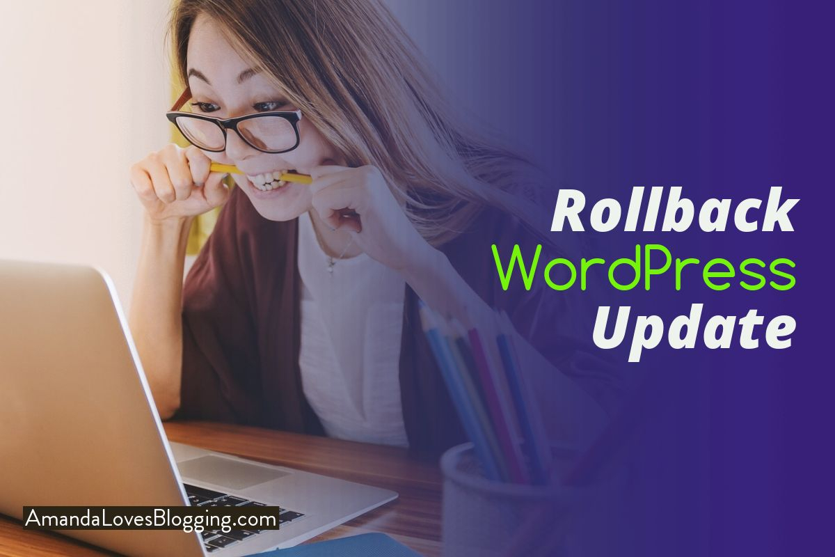 How To Rollback WordPress Update To Fix Broken Website After Update