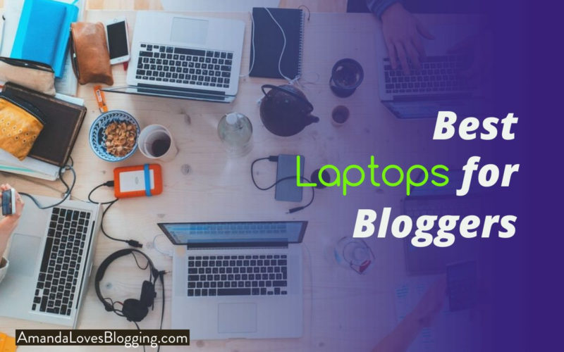 10 Best Laptops for Bloggers 2020 – The Ultimate Guide