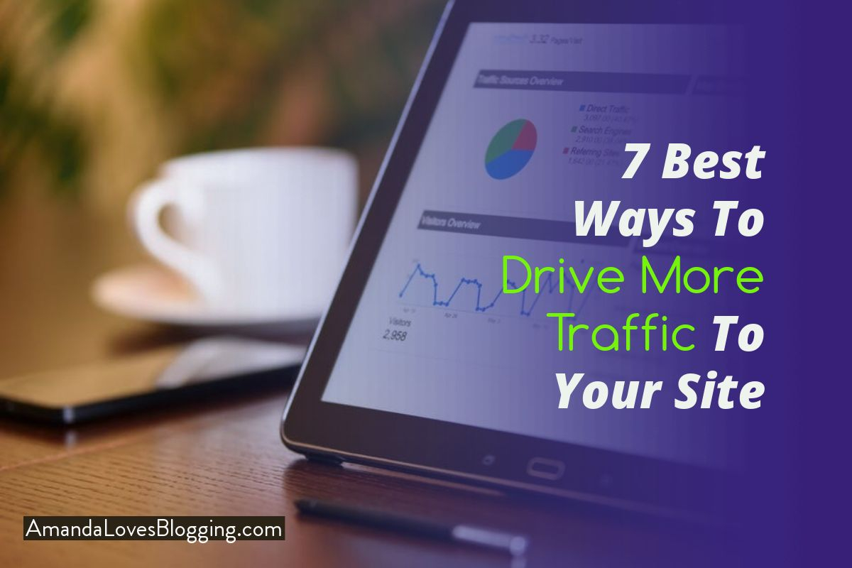 7 Best Ways To Drive More Traffic To Your Site
